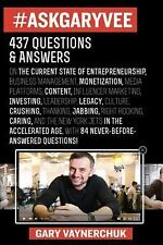 Ask Gary Vee : 437 Questions and Answers on the Current State of...