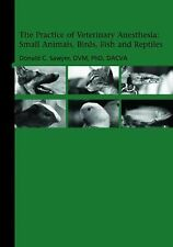 The Practice of Veterinary Anesthesia: Small Animals, Birds, Fish and Reptiles S
