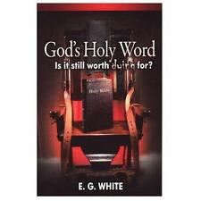 God's Holy Word: Is it still worth dying For?