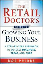 The Retail Doctor's Guide to Growing Your Business: A Step-by-Step Approach to Q