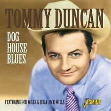 Dog House Blues - Tommy Duncan (2008, CD NEUF)