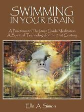 Swimming in Your Brain : A Practicum to the Inner Guide Meditation a...