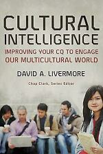 Cultural Intelligence: Improving Your CQ to Engage Our Multicultural World (Yo..