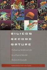 Silicon Second Nature: Culturing Artificial Life in a Digital World, Updated Wit