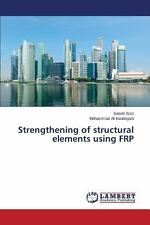 Strengthening of Structural Elements Using Frp by Irandegani Mohammad Ali and...