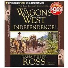 Wagons West: Wagons West Independence! Bk. 1 by Dana Fuller Ross (2012, CD,...