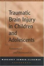 Traumatic Brain Injury in Children and Adolescents: Assessment and-ExLibrary