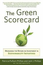 The Green Scorecard: Measuring the Return on Investment in Sustainability Initia