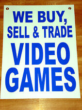 WE BUY, SELL & TRADE VIDEO GAMES Coroplast Window SIGN 18 x 24 NEW Blue on White