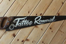 "Classic Vintage ""Tattoo Removal"" Hand Saw Sign Retro Plaque Man Cave Bar Hotrod"