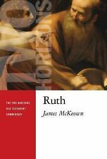 The Two Horizons Old Testament Commentary (THOTC): Ruth by James McKeown...