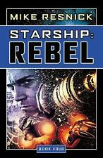 Starship: Rebel (Starship, Book 4), General, Hardcover, Printed Books, Mike Resn