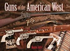 Guns of the American West by Dennis Adler (2009, Hardcover)