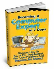 Becoming a computer expert in 7 days ebook+Resell rights Make money Free shippin