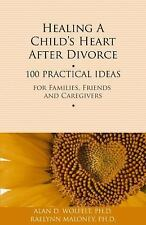 Healing a Child's Heart After Divorce: 100 Practical Ideas for-ExLibrary
