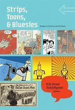 Strips, Toons, and Bluesies: Essays in Comics and Culture Hignite, Todd