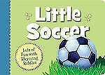 Little Sports: Little Soccer by Brad Herzog (2011, Hardcover)