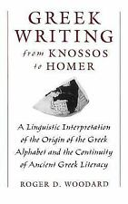 Greek Writing from Knossos to Homer : A Linguistic Interpretation of the...