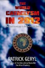 The World Cataclysm In 2012 : The Maya Countdown to the End of Our World by Patr