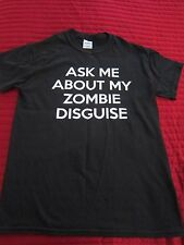 Mens Zombie T Shirt Small Boys Ask Me About My Zombie Disguise Dead Halloween