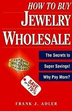 How to Buy Jewelry Wholesale Adler, Frank J. Paperback