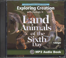 Apologia Zoology 3: Land Animals of the Sixth Day MP3 Audio CD New