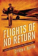 Flights of No Return: Aviation History's Most Infamous One-Way Tickets to Immort
