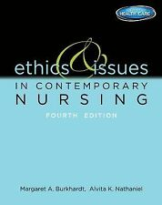 Ethics and Issues in Contemporary Nursing by Margaret A. Burkhardt and Alvita...