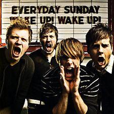 Wake Up Wake Up, Everyday Sunday, Good