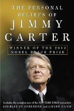 The Personal Beliefs of Jimmy Carter : Winner of the 2002 Nobel Peace Prize...