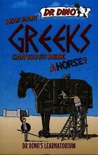 Dr Dino's Learnatorium: How Many Greeks Can You Fit Inside a Horse? by Chris...