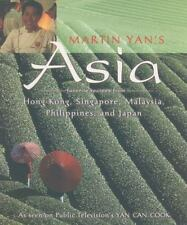 Martin Yan's Asia: Favorite Recipes from Hong Kong, Singapore, Malaysia, Philipp