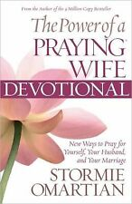 The Power of a Praying® Wife Devotional: New Ways to Pray for Yourself, Your Hus