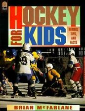 Hockey for Kids : Heroes, Tips, and Facts by Brian McFarlane (1996,...