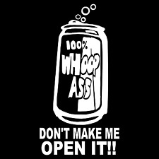100% Can Of Whoop Ass Funny Adult Humor Car Truck Window Vinyl Decal Sticker.