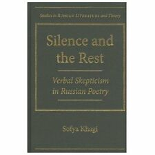 NEW - Silence and the Rest: Verbal Skepticism in Russian Poetry (SRLT)