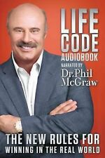 Life Code : The New Rules for Winning in the Real World by Phil McGraw (2013,...