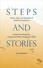 Steps and Stories : History, Steps, and Spiritualiry of Alcoholics Anonymous...