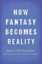 HOW FANTASY BECOMES REALITY: Information & Entertainment Media in O... (2016, HC
