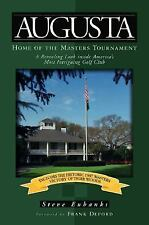 Augusta: Home of the Masters Tournament by Eubanks, Steve