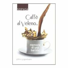 Caffè al veleno Memorie di una barista Sophia mandragora Libro Book Livre Buch