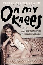 On My Knees: A Memoir by Periel Aschenbrand (2013, Paperback)