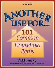 Another Use For . . .: 101 Common Household Items, Lansky, Vicki, Good Book