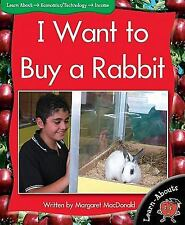 Learn-Abouts: I Want to Buy a Rabbit by Margaret MacDonald (2011, Paperback)
