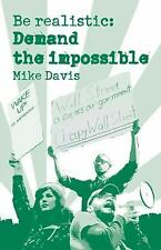 Be Realistic : DEMAND THE IMPOSSIBLE by Mike Davis (2012, Paperback) FREE SHIP