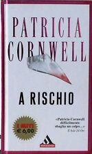 A RISCHIO - P. Cornwell [Libro, Mondadori editore]