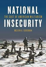 National Insecurity: The Cost of American Militarism (Open Media), Goodman, Melv
