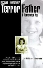 Because I Remember Terror, Father, I Remember You by Sue William Silverman...