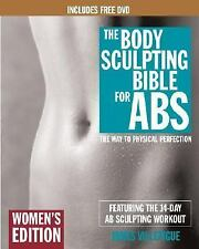 The Body Sculpting Bible for Abs : The Way to Physical Perfection by Mike...