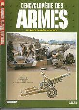 ENCYCLOPEDIE DES ARMES N° 39  ARTILLERIE TRACTEE MODERNE